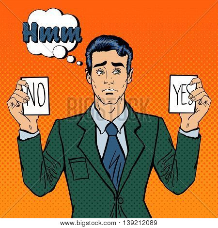 Undecided Businessman Making Decision. Man Holding Cards Yes No. Pop Art. Vector illustration