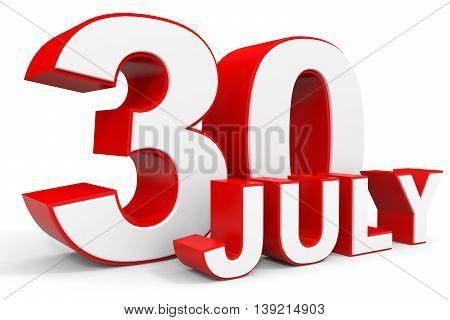 July 30. 3D Text On White Background.