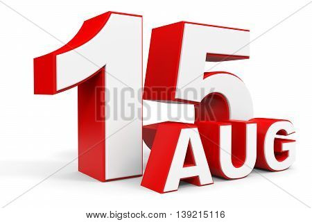 August 15. 3D Text On White Background.
