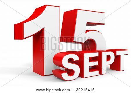 September 15. 3D Text On White Background.
