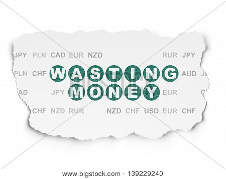 Currency concept: Painted green text Wasting Money on Torn Paper background with  Currency
