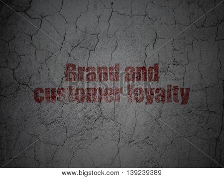 Finance concept: Red Brand and Customer loyalty on grunge textured concrete wall background