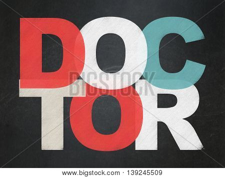 Healthcare concept: Painted multicolor text Doctor on School board background, School Board