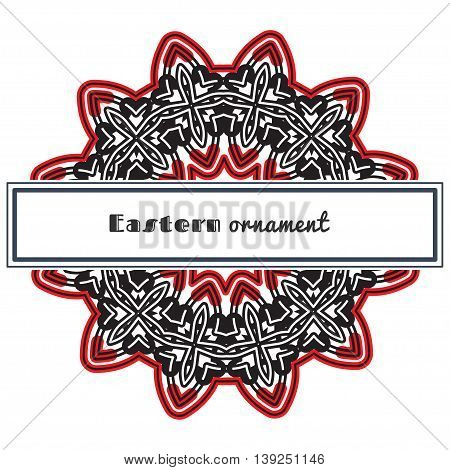 Vector design with circular ornament in eastern style. Ornate oriental element and rectangular place for text. Black, red, white color. Template for invitations, greeting cards, flyer pages, brochures.
