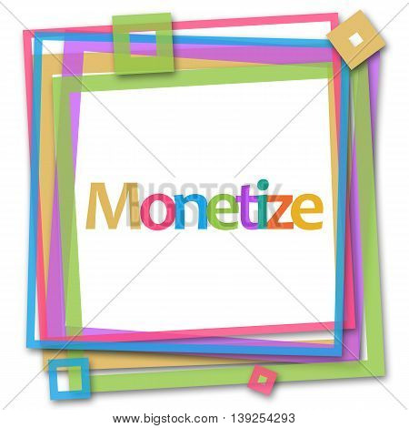 Monetize text alphabets written over colorful background.