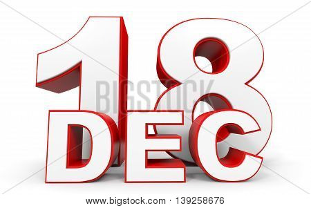 December 18. 3D Text On White Background.
