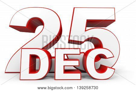 December 25. 3D Text On White Background.