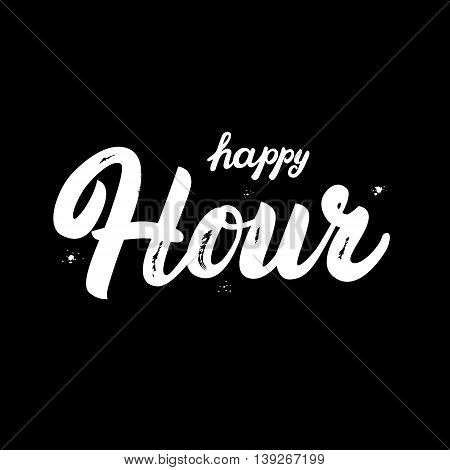 Happy Hour hand written lettering. Brush texture. Isolated on black background. Vector illustration.