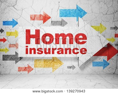 Insurance concept:  arrow with Home Insurance on grunge textured concrete wall background, 3D rendering