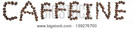 Isolated Word Caffeine Make From Coffee Bean On White Background