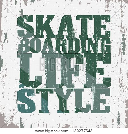 Skateboarding t-shirt graphic design. Lifestyle Skate Board typography, grunge style emblem. vector
