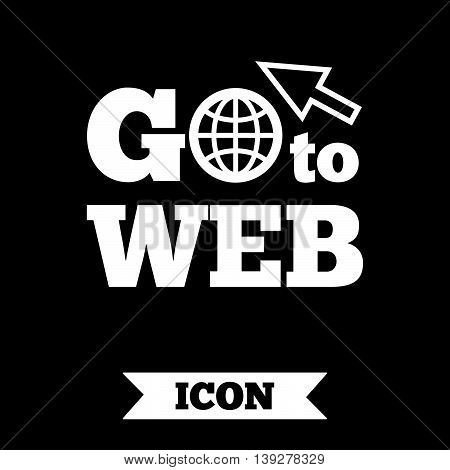 Go to Web icon. Globe with mouse cursor sign. Internet access symbol. Graphic design element. Flat go to web symbol on dark background. Vector