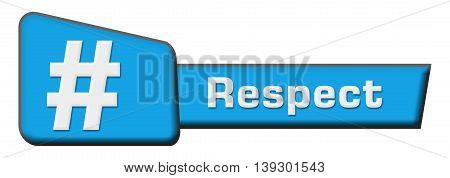 Respect concept image with text and hash tag symbol.