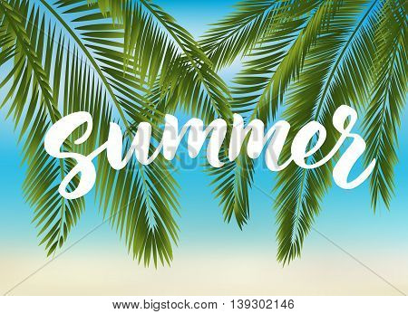 Summer hand drawn brush lettering. Tropical beach summer background with palm leaves. Summer holidays poster, vector illustration.