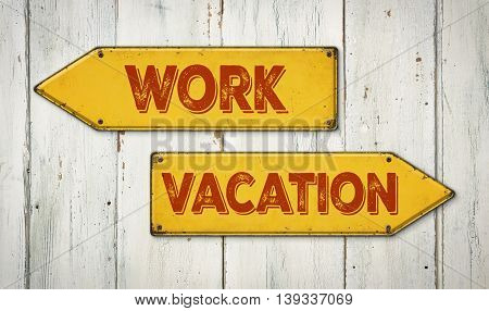 Direction Signs On A Wooden Wall - Work Or Vacation