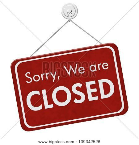 Sorry We are Closed Sign A red hanging sign with text Sorry We are Closed isolated over white, 3D Illustration