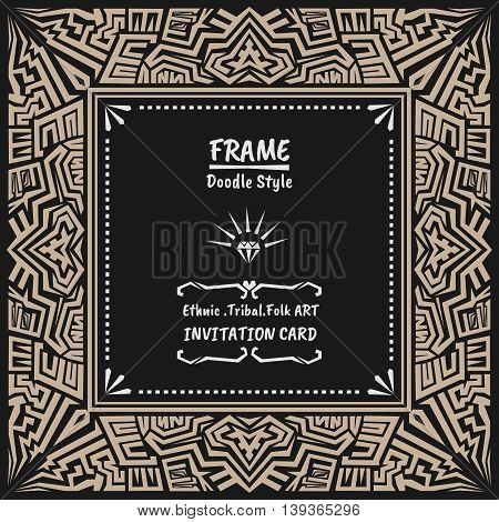 Doodle vector tribal ethnic style frame .Native Invitation card. Folk style banner.