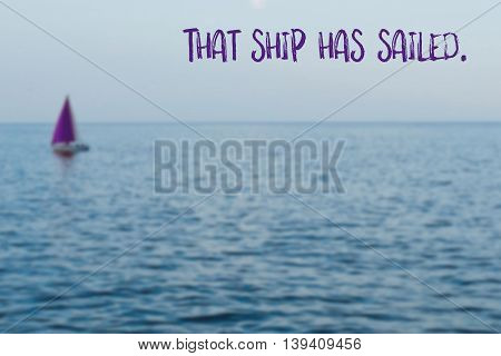 That ship has sailed English saying illustrated