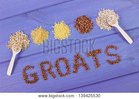 Inscription Groats And Various Groats On Wooden Boards, Healthy Food And Nutrition
