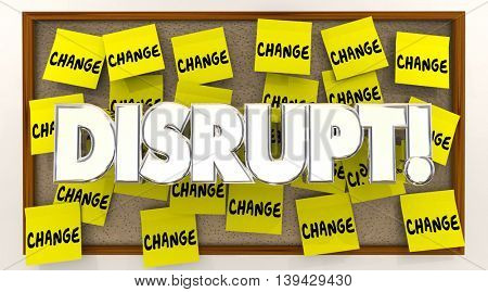 Disrupt Change Sticky Notes Word Shake Up Status Quo 3d Illustration