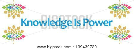 Knowledge is power text written over abstract colorful background.