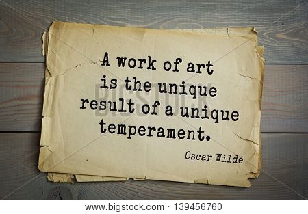 English philosopher, writer, poet Oscar Wilde (1854-1900) quote. A work of art is the unique result of a unique temperament.