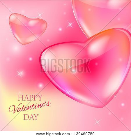 Postcard for Happy Valentine s day with glass hearts and bokeh lights and with text message. Vector illustration.