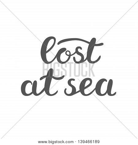 Lost at sea. Brush hand lettering. Handwritten words. Great for beach tote bags, swimwear, holiday clothes and more.