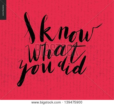 I Know What You Did - brush writing on the red background with grange texture above