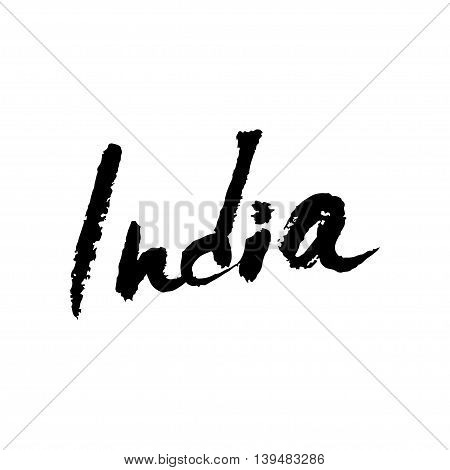 India. Hand drawn lettering background. Ink illustration. Modern brush calligraphy. Isolated on white background.