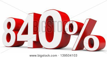Discount 840 percent on white background. 3D illustration.