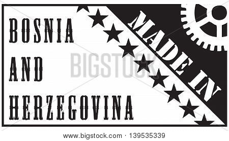 Creative imprint the stamp Made in Bosnia and Herzegovina.