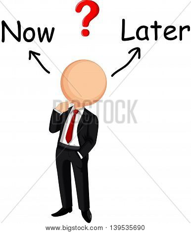 Businessman cartoon confused choose no or later