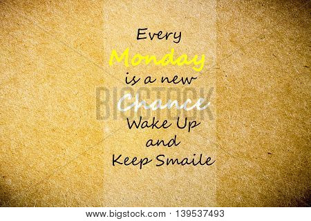 Every Monday Is A New Chance Wake Up And Keep Smile. Inspirational Quote On Brown Paper Texture Back