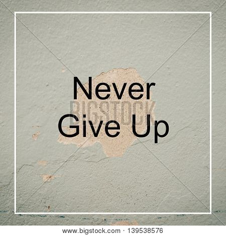 Inspirational Motivational Quote On Old Wall Background - Vintage Filter Effect