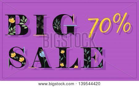 Inscription Big Sale 70 percents. Black floral letters. Artistic font. Watercolor flowers. Illustration.