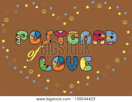 Inscription Postcard of Love. Artistic font. Colored Letters. Heart by symbols of stars hearts and pacifics. Illustration.