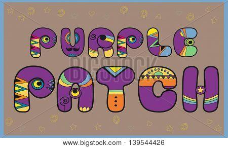 Inscription Purple Patch. Artistic font. Colored Letters. Illustration.
