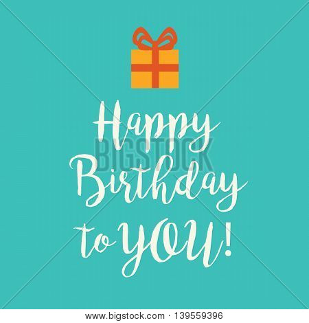 Cute Happy Birthday to You card with a handwritten text and an orange wrapped birthday gift with red ribbon bow on a teal blue background.