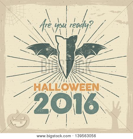 Happy Halloween 2016 Poster. Are you ready lettering and holiday symbols - bat, pumpkin, hand, witch hat, spider web and other. Retro banner, party flyer design. Vector illustration
