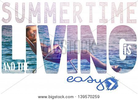 Summertime and the living is easy, summer concept
