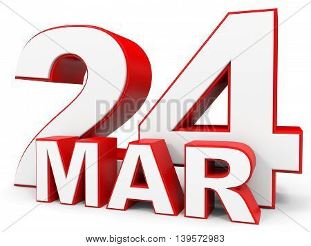 March 24. 3D Text On White Background.