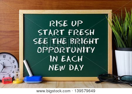 Word Quote Rise Up Start Fresh See The Bright Opportunity In Each New Day Written On Green Chalk Boa