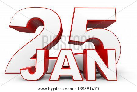 January 25. 3D Text On White Background.