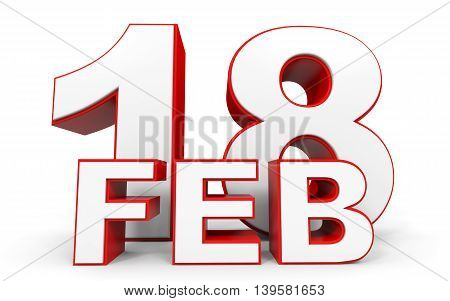 February 18. 3D Text On White Background.
