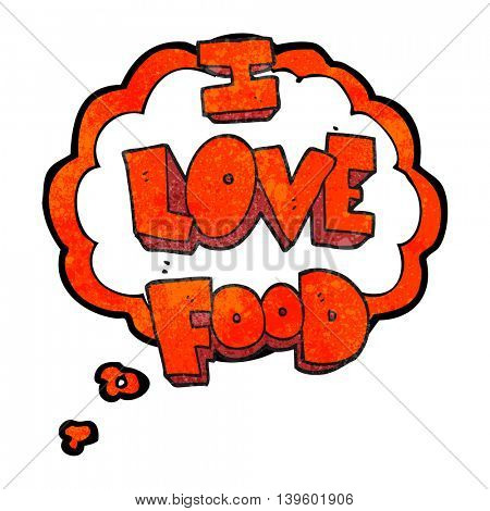 freehand drawn thought bubble textured cartoon I love food symbol