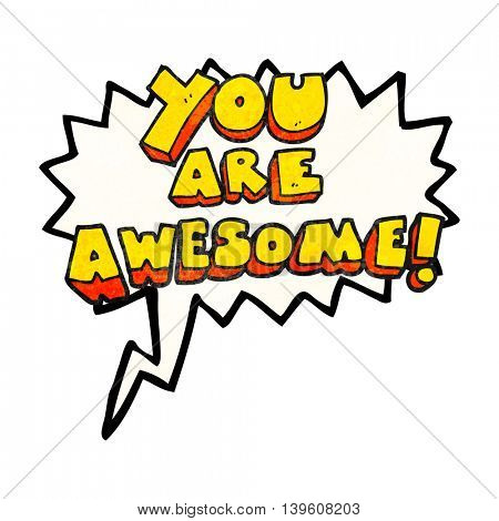 freehand speech bubble textured cartoon you are awesome text