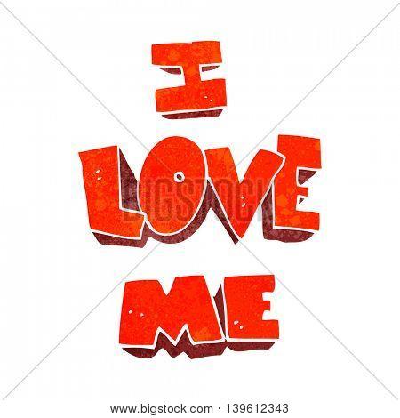 i love me freehand retro cartoon symbol