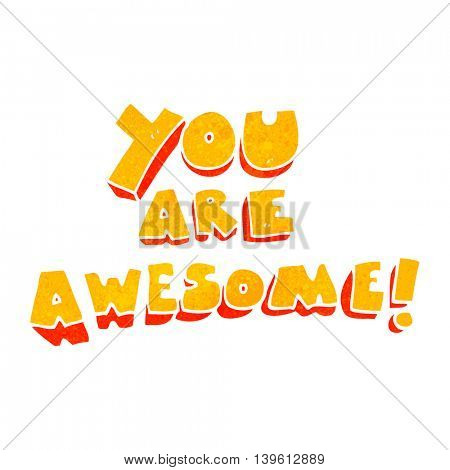 freehand retro cartoon you are awesome text