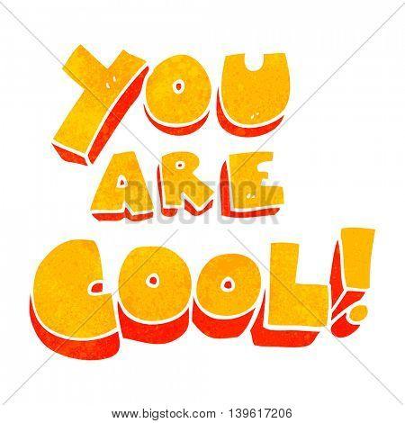 you are freehand retro cartoon cool symbol